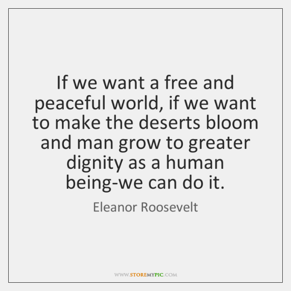 If we want a free and peaceful world, if we want to ...