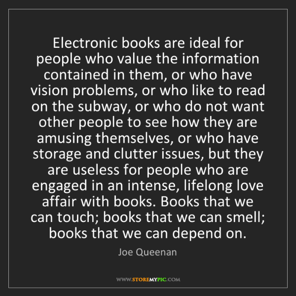 Joe Queenan: Electronic books are ideal for people who value the information...