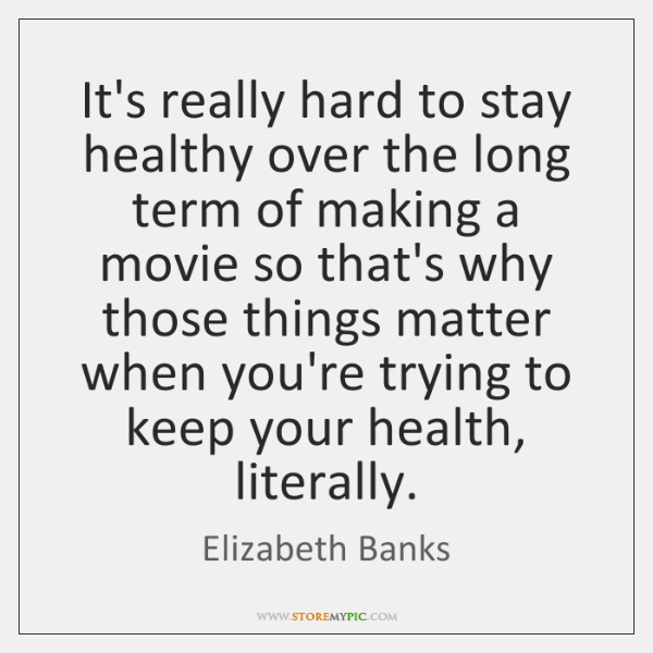 It's really hard to stay healthy over the long term of making ...