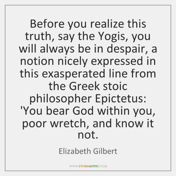 Before You Realize This Truth Say The Yogis You Will Always Be