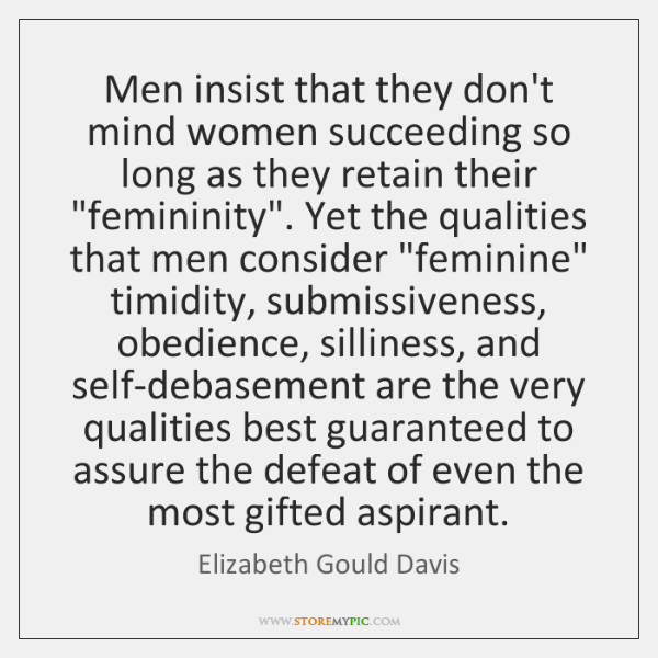 Men insist that they don't mind women succeeding so long as they ...
