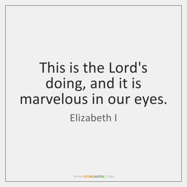 This is the Lord's doing, and it is marvelous in our eyes.