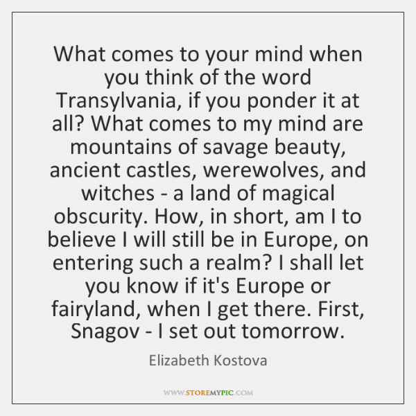 What comes to your mind when you think of the word Transylvania, ...