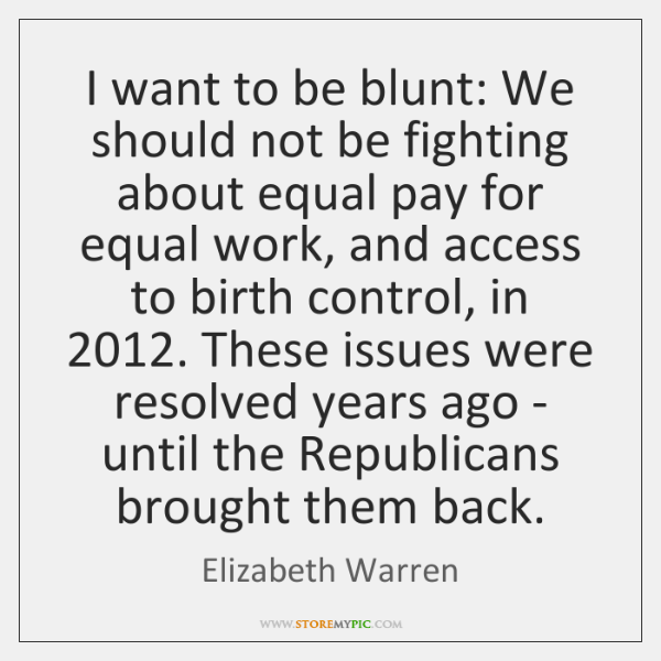 I want to be blunt: We should not be fighting about equal ...