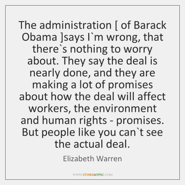 The administration [ of Barack Obama ]says I`m wrong, that there`s ...