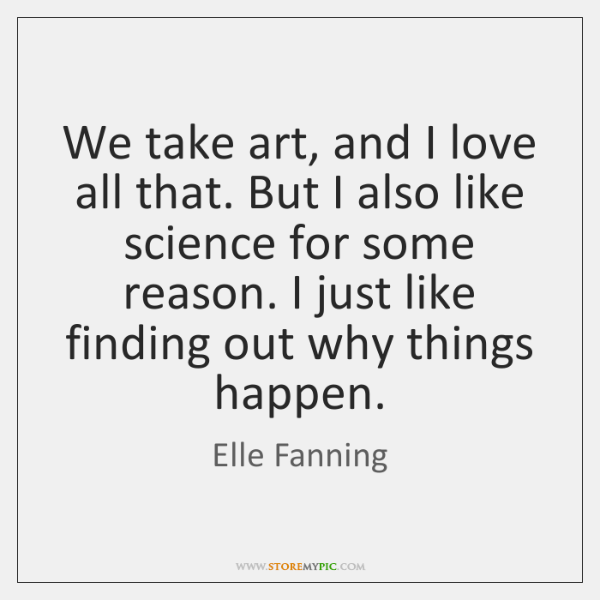 We take art, and I love all that. But I also like ...