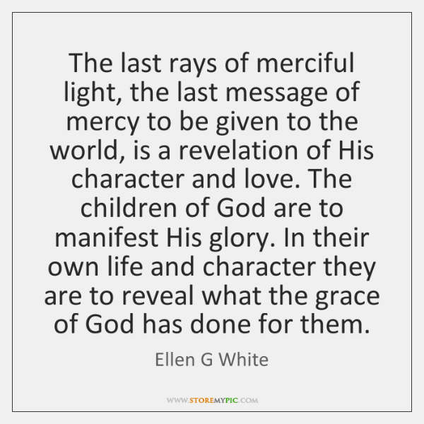 The last rays of merciful light, the last message of mercy to ...