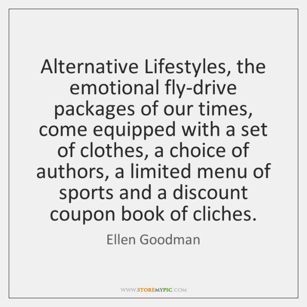 Alternative Lifestyles, the emotional fly-drive packages of our times, come equipped with ...