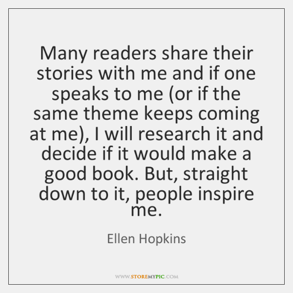 Many readers share their stories with me and if one speaks to ...