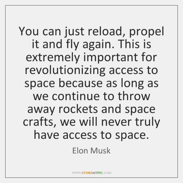 You can just reload, propel it and fly again. This is extremely ...