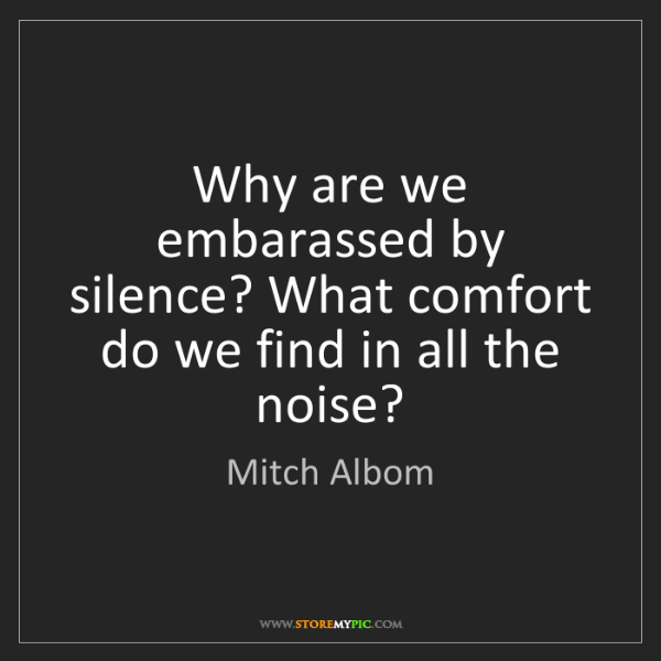 Mitch Albom: Why are we embarassed by silence? What comfort do we...