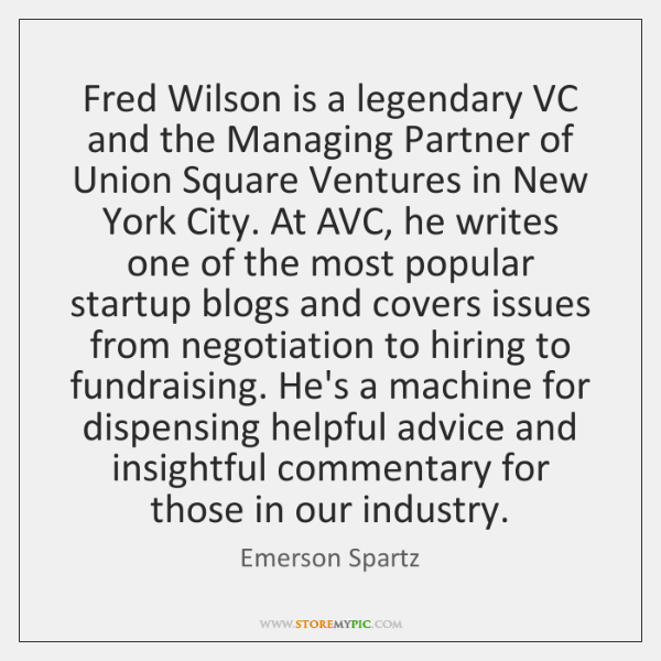 Fred Wilson is a legendary VC and the Managing Partner of Union ...