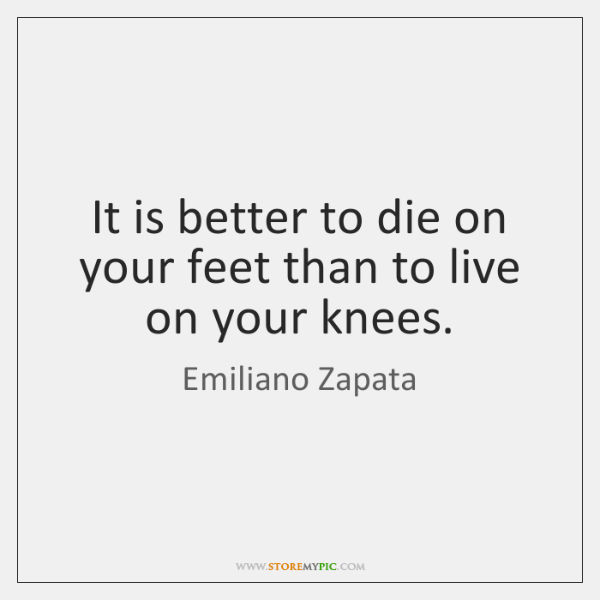 Emiliano Zapata Quotes StoreMyPic Beauteous Emiliano Zapata Quotes