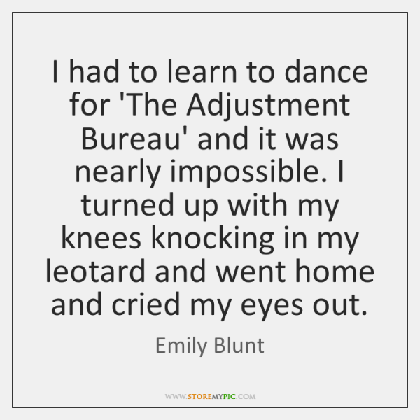 I had to learn to dance for 'The Adjustment Bureau' and it ...