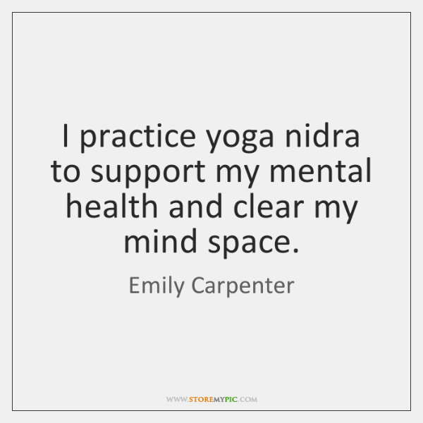 I practice yoga nidra to support my mental health and clear my ...