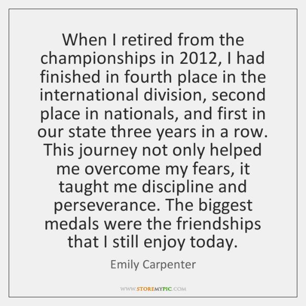 When I retired from the championships in 2012, I had finished in fourth ...
