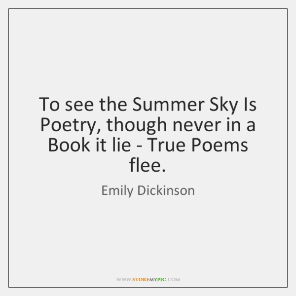 To see the Summer Sky Is Poetry, though never in a Book ...
