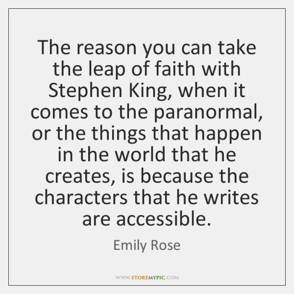 The reason you can take the leap of faith with Stephen King, ...