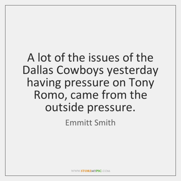 A lot of the issues of the Dallas Cowboys yesterday having pressure ...