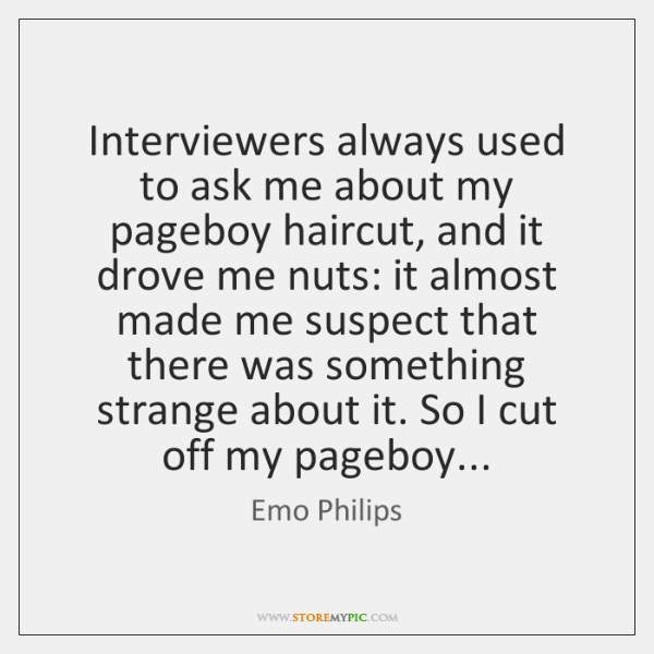 Interviewers always used to ask me about my pageboy haircut, and it ...