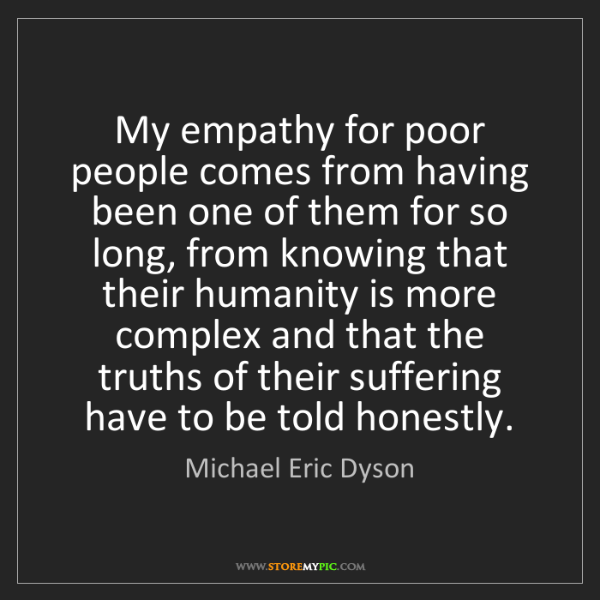Michael Eric Dyson: My empathy for poor people comes from having been one...