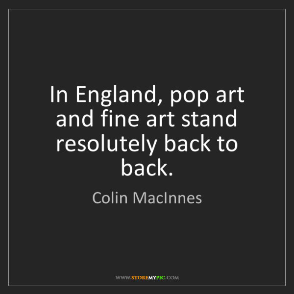 Colin MacInnes: In England, pop art and fine art stand resolutely back...