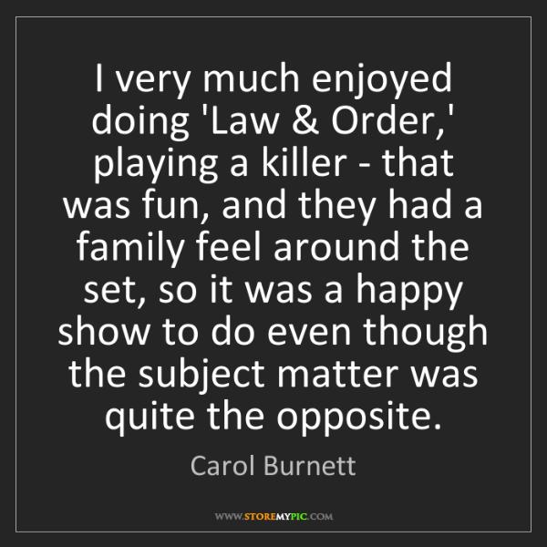 Carol Burnett: I very much enjoyed doing 'Law & Order,' playing a killer...