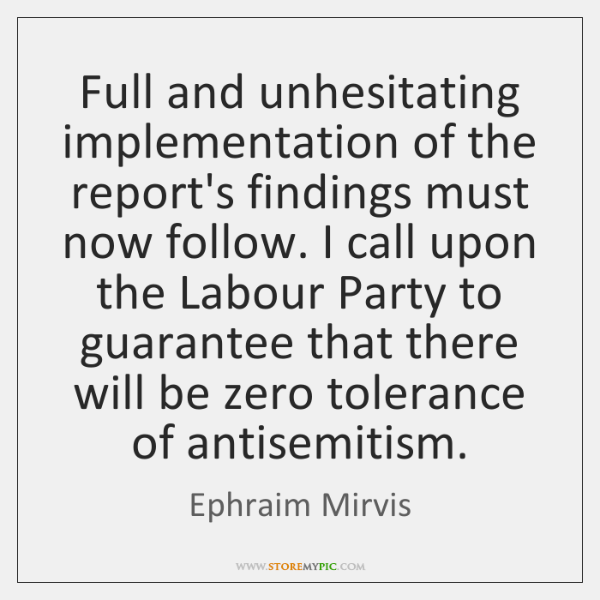 Full and unhesitating implementation of the report's findings must now follow. I ...