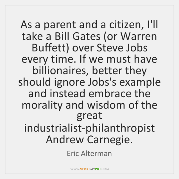As a parent and a citizen, I'll take a Bill Gates (or ...