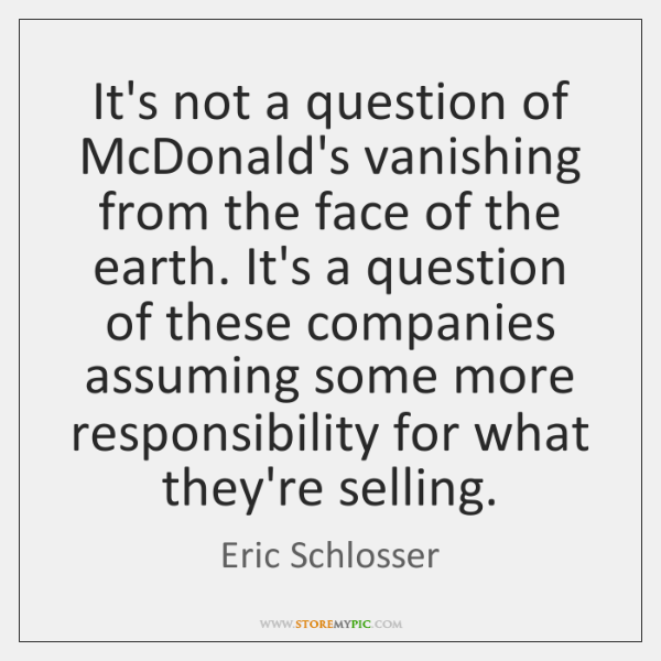 It's not a question of McDonald's vanishing from the face of the ...