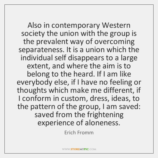 Also in contemporary Western society the union with the group is the ...