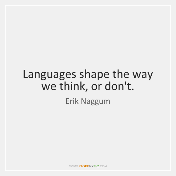 Languages shape the way we think, or don't.