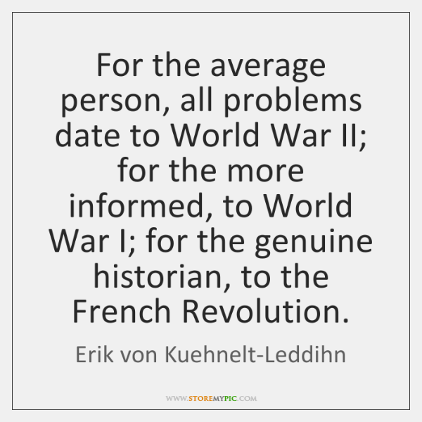 For the average person, all problems date to World War II; for ...