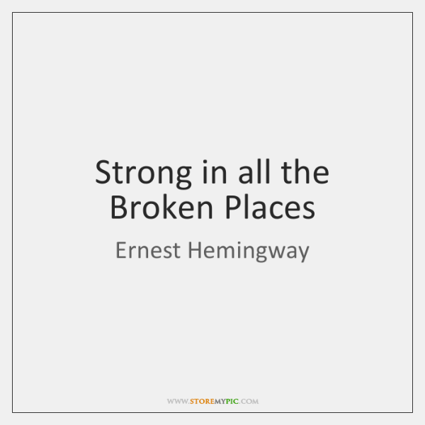Strong in all the Broken Places