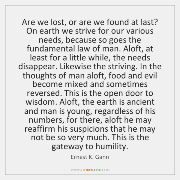 Are we lost, or are we found at last? On earth we ...