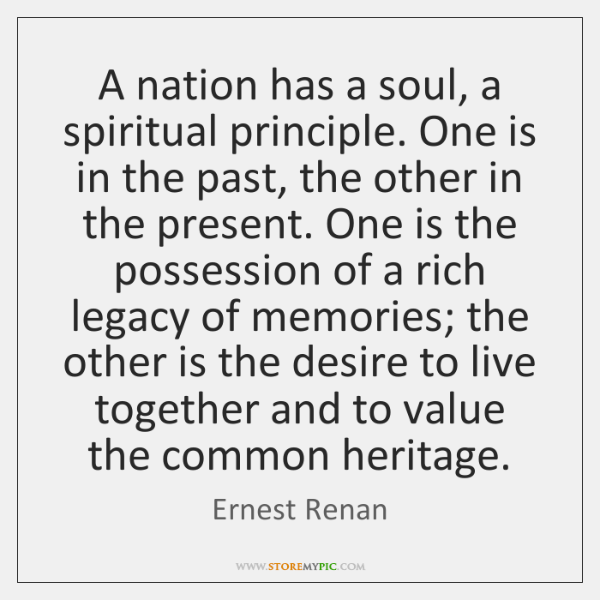A nation has a soul, a spiritual principle. One is in the ...