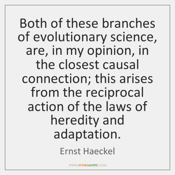Both of these branches of evolutionary science, are, in my opinion, in ...
