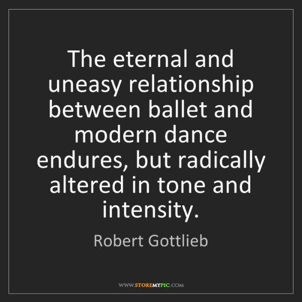 Robert Gottlieb: The eternal and uneasy relationship between ballet and...