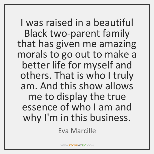 I was raised in a beautiful Black two-parent family that has given ...