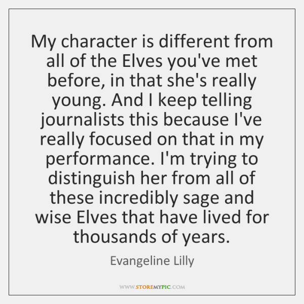 My character is different from all of the Elves you've met before, ...