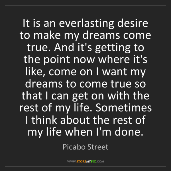 Picabo Street: It is an everlasting desire to make my dreams come true....