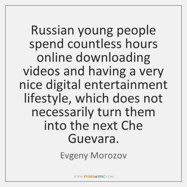 Russian young people spend countless hours online downloading videos and having a ...