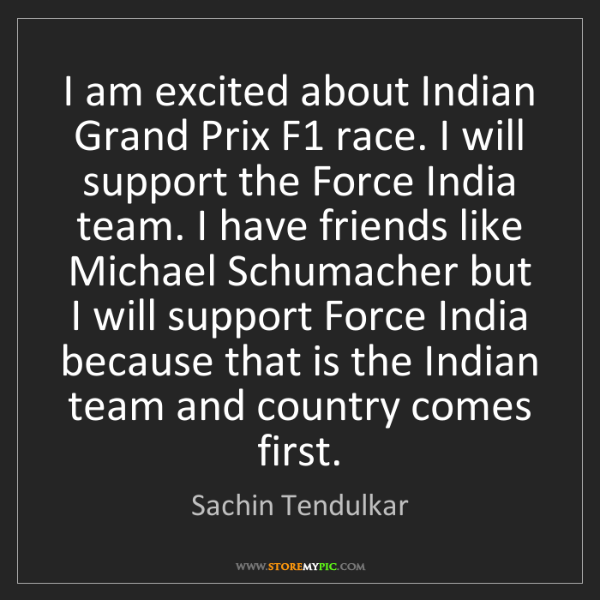 Sachin Tendulkar: I am excited about Indian Grand Prix F1 race. I will...