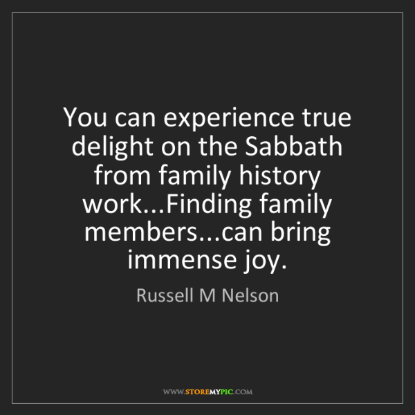 Russell M Nelson: You can experience true delight on the Sabbath from family...
