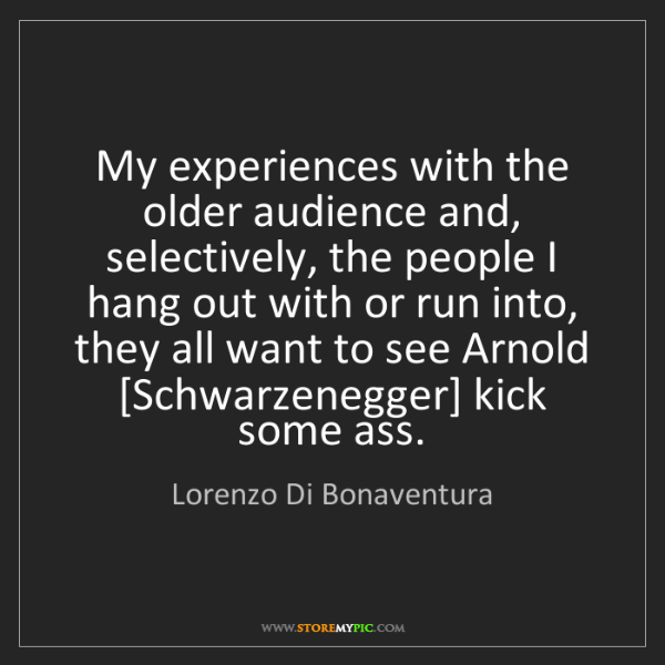 Lorenzo Di Bonaventura: My experiences with the older audience and, selectively,...