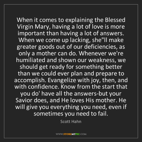 Scott Hahn: When it comes to explaining the Blessed Virgin Mary,...