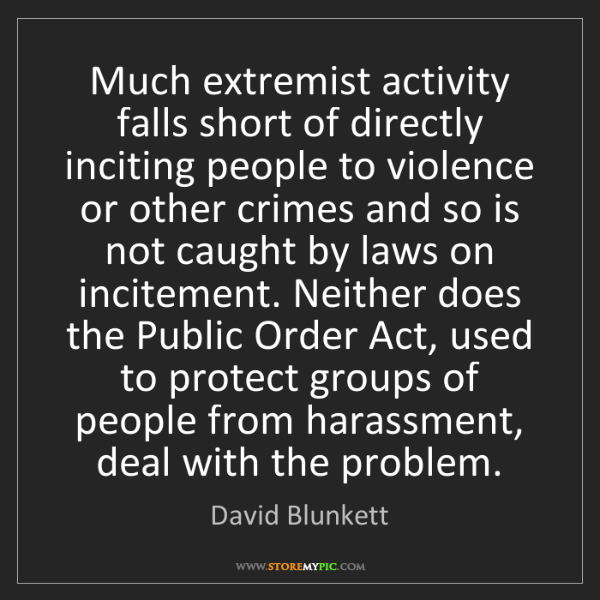 David Blunkett: Much extremist activity falls short of directly inciting...