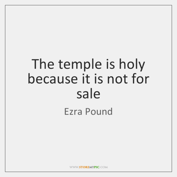 The temple is holy because it is not for sale