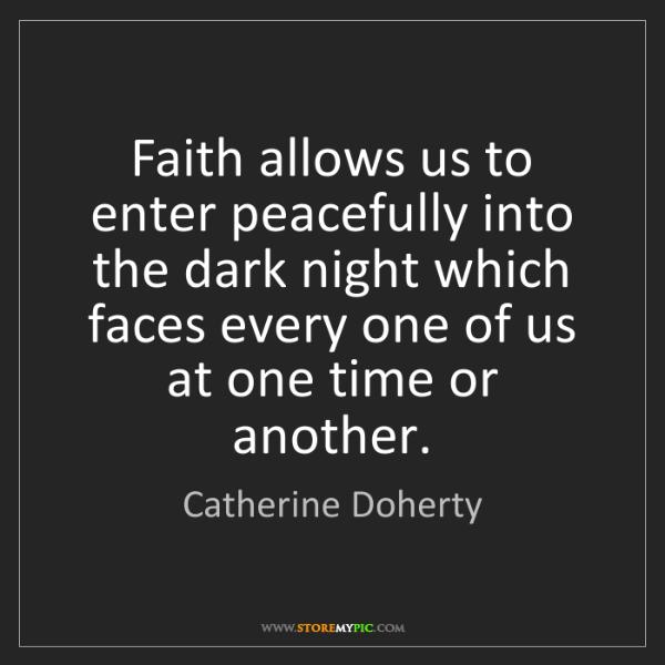 Catherine Doherty: Faith allows us to enter peacefully into the dark night...