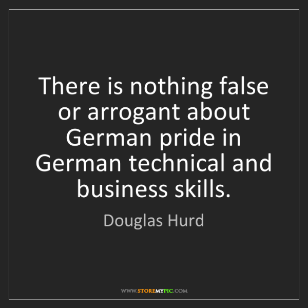 Douglas Hurd: There is nothing false or arrogant about German pride...
